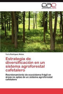 Estrategia de Diversificacion En Un Sistema Agroforestal Cafetalero
