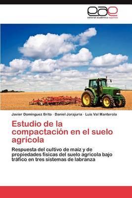 Estudio de La Compactacion En El Suelo Agricola