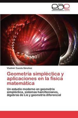 Geometria Simplectica y Aplicaciones En La Fisica Matematica