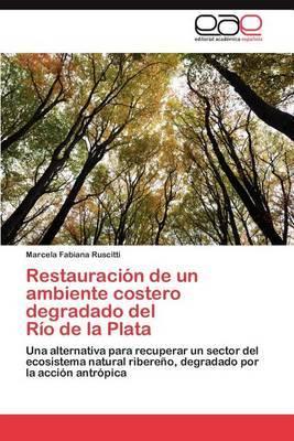 Restauracion de Un Ambiente Costero Degradado del Rio de La Plata