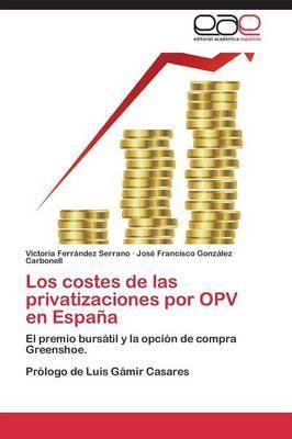 Los Costes de Las Privatizaciones Por Opv En Espana