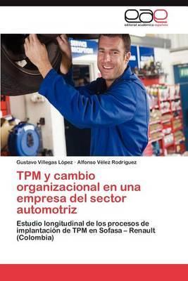 TPM y Cambio Organizacional En Una Empresa del Sector Automotriz
