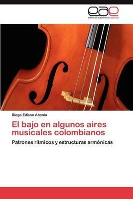 El Bajo En Algunos Aires Musicales Colombianos