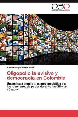 Oligopolio Televisivo y Democracia En Colombia