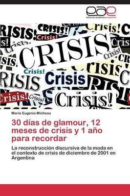 30 Dias de Glamour, 12 Meses de Crisis y 1 Ano Para Recordar