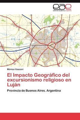 El Impacto Geografico del Excursionismo Religioso En Lujan