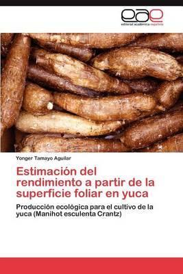 Estimacion del Rendimiento a Partir de La Superficie Foliar En Yuca