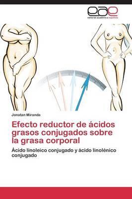 Efecto Reductor de Acidos Grasos Conjugados Sobre La Grasa Corporal