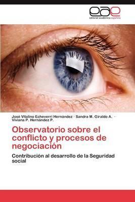 Observatorio Sobre El Conflicto y Procesos de Negociacion