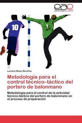 Metodologia Para El Control Tecnico-Tactico del Portero de Balonmano