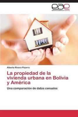 La Propiedad de La Vivienda Urbana En Bolivia y America