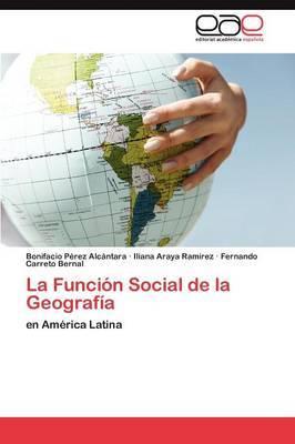 La Funcion Social de La Geografia