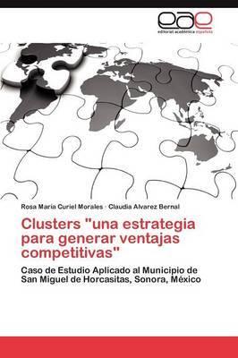 Clusters, Una Estrategia Para Generar Ventajas Competitivas