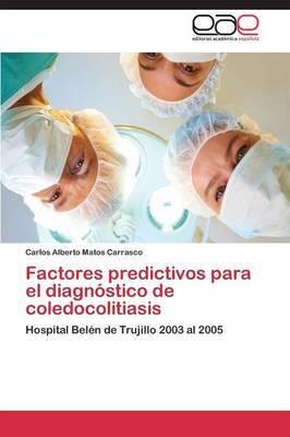 Factores Predictivos Para El Diagnostico de Coledocolitiasis