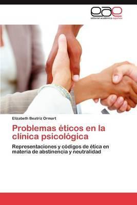 Problemas Eticos En La Clinica Psicologica