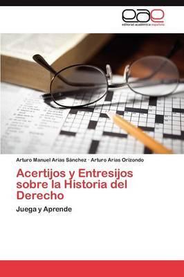 Acertijos y Entresijos Sobre La Historia del Derecho