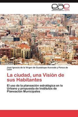 La Ciudad, Una Vision de Sus Habitantes