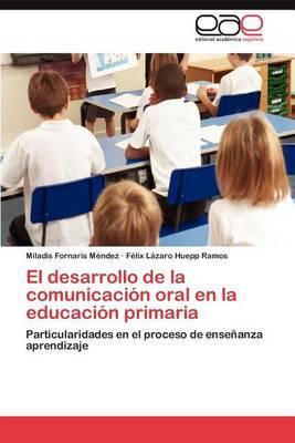 El Desarrollo de La Comunicacion Oral En La Educacion Primaria
