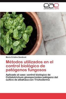 Metodos Utilizados En El Control Biologico de Patogenos Fungosos