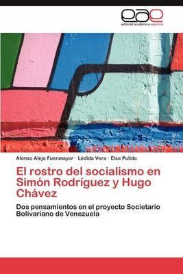 El Rostro del Socialismo En Simon Rodriguez y Hugo Chavez