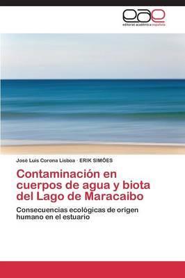 Contaminacion En Cuerpos de Agua y Biota del Lago de Maracaibo