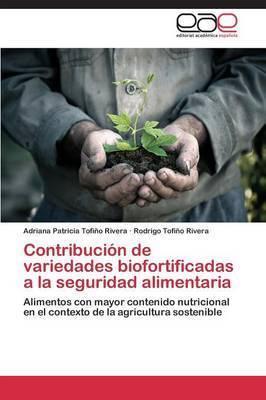 Contribucion de Variedades Biofortificadas a la Seguridad Alimentaria