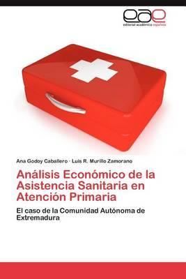 Analisis Economico de La Asistencia Sanitaria En Atencion Primaria