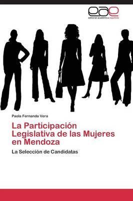 La Participacion Legislativa de Las Mujeres En Mendoza