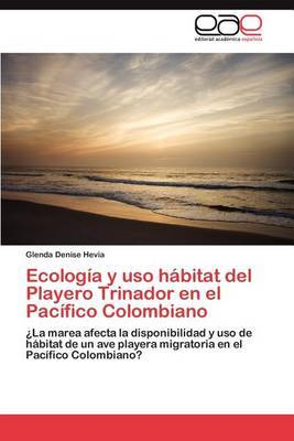 Ecologia y USO Habitat del Playero Trinador En El Pacifico Colombiano