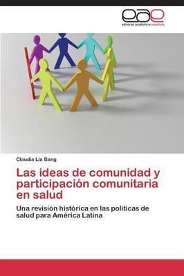 Las Ideas de Comunidad y Participacion Comunitaria En Salud