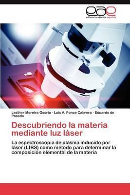 Descubriendo La Materia Mediante Luz Laser
