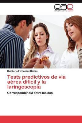 Tests Predictivos de Via Aerea Dificil y La Laringoscopia