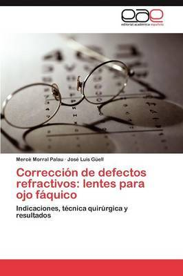 Correccion de Defectos Refractivos: Lentes Para Ojo Faquico