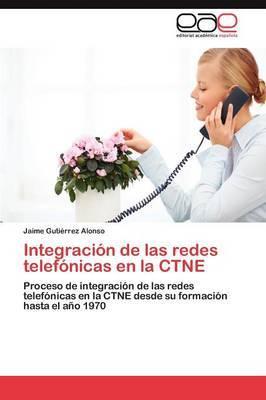 Integracion de Las Redes Telefonicas En La Ctne