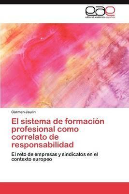 El Sistema de Formacion Profesional Como Correlato de Responsabilidad