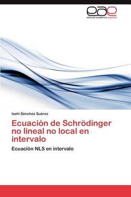 Ecuacion de Schrodinger No Lineal No Local En Intervalo