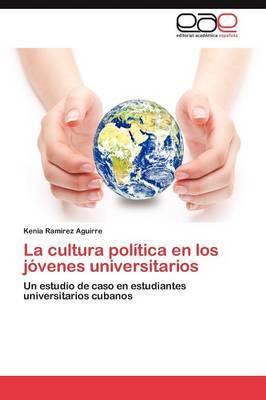 La Cultura Politica En Los Jovenes Universitarios