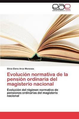 Evolucion Normativa de La Pension Ordinaria del Magisterio Nacional