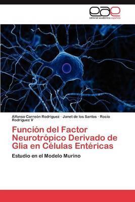 Funcion del Factor Neurotropico Derivado de Glia En Celulas Entericas