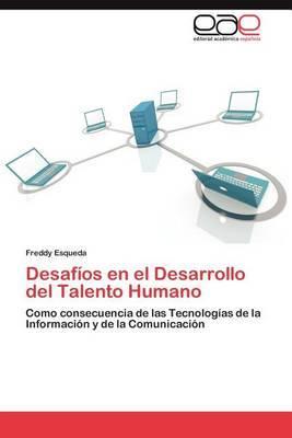 Desafios En El Desarrollo del Talento Humano