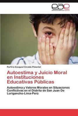 Autoestima y Juicio Moral En Instituciones Educativas Publicas