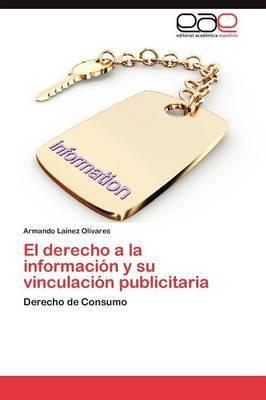 El Derecho a la Informacion y Su Vinculacion Publicitaria