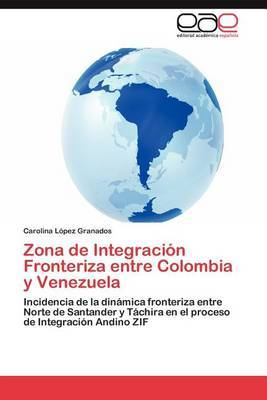 Zona de Integracion Fronteriza Entre Colombia y Venezuela
