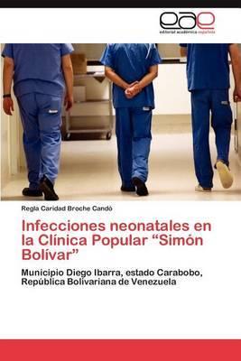 Infecciones Neonatales En La Clinica Popular  Simon Bolivar