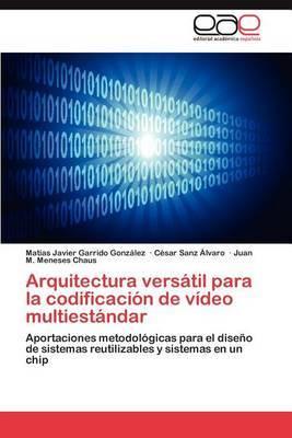 Arquitectura Versatil Para La Codificacion de Video Multiestandar