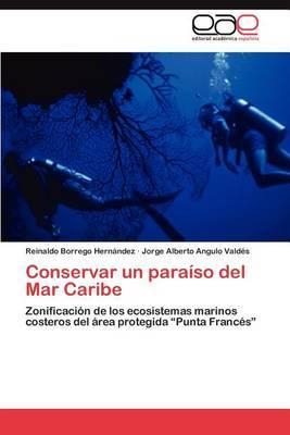 Conservar Un Paraiso del Mar Caribe