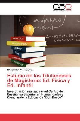 Estudio de Las Titulaciones de Magisterio: Ed. Fisica y Ed. Infantil