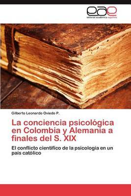 La Conciencia Psicologica En Colombia y Alemania a Finales del S. XIX