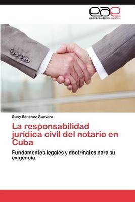 La Responsabilidad Juridica Civil del Notario En Cuba