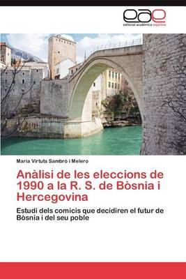 Analisi de Les Eleccions de 1990 a la R. S. de Bosnia I Hercegovina